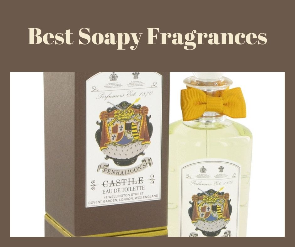 best soapy fragrances